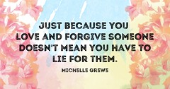 Love and Forgive Lie Michelle Quote (megforce1) Tags: life love quote live meme quotes inspirational memes forgiveness forgive wordstoliveby