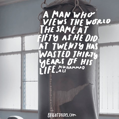 A man who views the world the same at fifty as he did at twenty has wasted thirty years of his life.  Muhammad Ali (brightdrops) Tags: quotes inspirational muhammadali inspirationalquotes