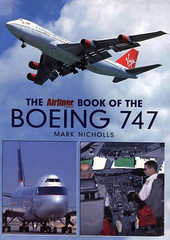 The Airliner Book of the Boeing 747 - Mark Nicholls (dlberek) Tags: jumbojet bookreview aviationhistory marknicholls airlinerhistory theairlinerbookoftheboeing747