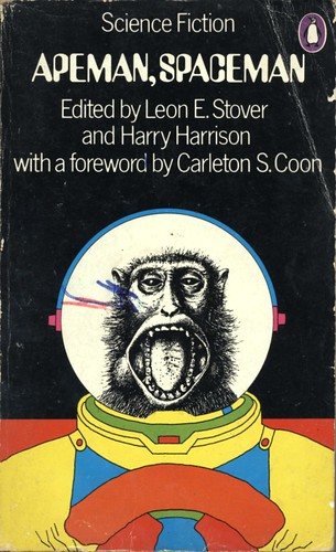 "Apeman, Spaceman. Edited by Leon E. Stover and Harry Harrison. Penguin 1972. Cover artist David Pelham • <a style=""font-size:0.8em;"" href=""http://www.flickr.com/photos/75422475@N02/12284306465/"" target=""_blank"">View on Flickr</a>"
