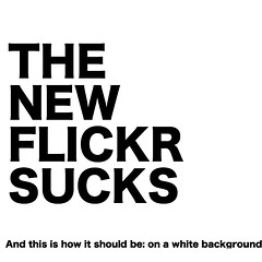 The New Flickr Sucks (Andrea Schiavini) Tags: new white flickr interface sucks rant