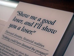"""""""Show me a good loser, and I'll show you a loser."""" • <a style=""""font-size:0.8em;"""" href=""""http://www.flickr.com/photos/109120354@N07/11047606775/"""" target=""""_blank"""">View on Flickr</a>"""