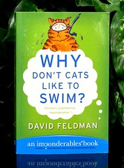 Why Don`t Cats Like to Swim?  An Imponderables Book (Vernon Barford School Library) Tags: new school pet cats pets david animal animals swimming swim cat wonder reading book high library libraries reads culture books pop read paperback cover question junior covers bookcover curious popculture middle popular vernon questions schwan recent wonders bookcovers nonfiction paperbacks answers feldman kassie popularculture barford softcover curiousities imponderable vernonbarford imponderables softcovers 9780060740917