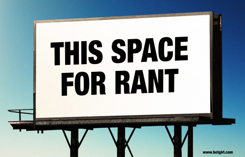 This Space For Rant by botgirlq, on Flickr