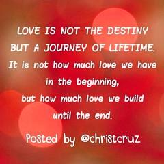 ความรักนั้น ไม่ใช่พรหมลิขิต แต่เป็นการเดินทางของชีวิตที่มี มันไม่ใช่ว่าเรามีเท่าไรเมื่อตอนเริ่มต้น แต่สุดท้ายแล้ว เราได้สร้างมันไว้เท่าไรต่างหาก #wordsoflove #christcruz