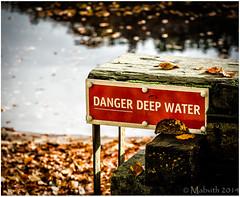 Dangerous Water (Mabvith) Tags: autumn lake leaves sign danger warning