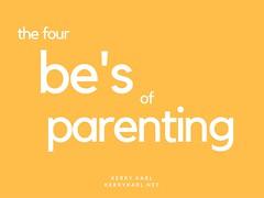 Kerry-Karl-Daytona-The-Four-Bes-of-Parenting-1 (kerrykarlksk) Tags: parenthood kids children parents mommy mothers moms motherhood presentations slideshare