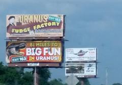 Uranus, Missouri (Adventurer Dustin Holmes) Tags: signs sign billboard missouri billboards uranus springfieldmissouri i44 springfieldmo 2016 fudgefactory interstate44 uranusmo uranusfudgefactory bigfuninuranus