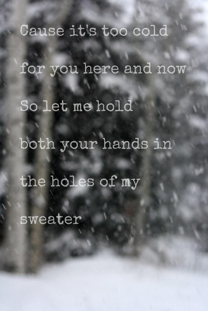 Lyric lyrics to sweater weather : The World's Best Photos of lyrics and sweater - Flickr Hive Mind