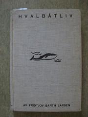 Life on a whale catcher (Jan Egil Kristiansen) Tags: bookcover sooc img8194 hvalbtliv fridthovbarthlarsen