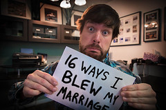 16 Ways I Blew My Marriage And Heres How Not To Blow Yours (jh.siesta) Tags: marriage blow yours ways blew 16 heres