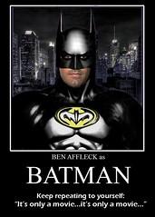"Ben Affleck as BATMAN : ""It's only a movie...it's only a movie.."" (DarkJediKnight) Tags: new 2 movie poster costume humor fake superman batman parody spoof vs custom benaffleck motivational sequel manofsteel"