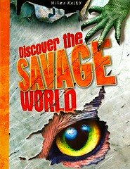 Discover the Savage World (Vernon Barford School Library) Tags: world new school simon animals ian reading book high technology adams earth library libraries steve reads twist books science read paperback machinery cover junior covers bookcover clint camilla machines middle vernon graham philip recent sciences parker steele wonders bookcovers nonfiction paperbacks discover militaryhistory savage earthsciences barford dangerousanimals softcover curiousities steveparker curiositiesandwonders iangraham vernonbarford softcovers simonadams delabedoyere clinttwist philipsteele camilladelabedoyere 9781782098744