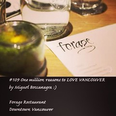| no.109 | | Forage Restaurant | (onemillionreasonstolovevancouver) Tags: world city people food tourism home promotion vancouver cool realestate profile today forage l4l vancity downtownvancouver metrovancouver onemillion cityofvancouver vancouverite vancouvercity vancouverrestaurants vancouvertourism vancouverrealestate vanone awesomevancouver instaphoto instagood instafollow uploaded:by=flickrmobile flickriosapp:filter=nofilter miguelboccanegra thegreatervancouverarea