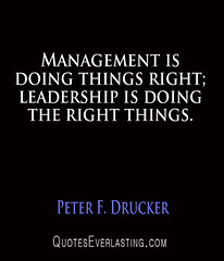 Peter F. Drucker - Management is doing things ...