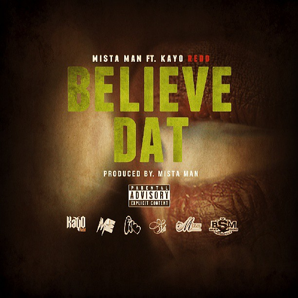 "New single Mista Man feat KayO Redd ""Believe Dat"" produced by Mista Man . Dropping Aug. 16th"