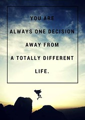 You Are Always One Decision Away From a Totally Different Life. Sandeep Gautam (Sandy Gautam) Tags: ifttt facebookpages love health wealth money luck happiness friendship motivation inspiring inspiration care positivity fame dollar pond thoughts quotes messages royal dreams achievement harmoney impression attraction sandeep gautam celebrity sandeepguatam mr world universe