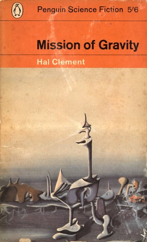 "Mission of Gravity by Hal Clement. Penguin 1963. Cover artist Yves Tanguy • <a style=""font-size:0.8em;"" href=""http://www.flickr.com/photos/75422475@N02/11510736035/"" target=""_blank"">View on Flickr</a>"