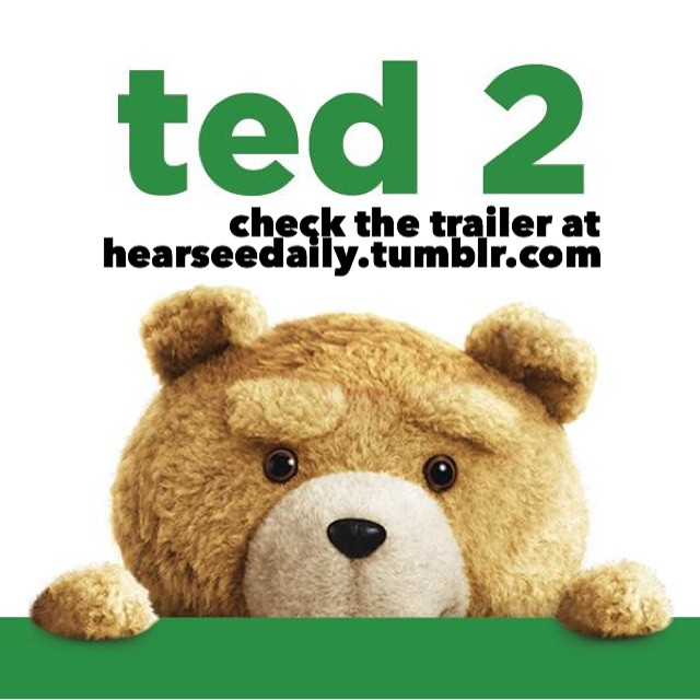 The new trailer for Ted 2 at www.hearseedaily.tumblr.com. #Ted #ted2 #trailer #preview #movie #markwahlberg #sethmacfarlene #comedy #funny #bear #popculture #popcultureblog #blog #junop #aj #ajjunop #hearseedaily #media