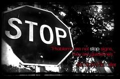 problem stop sign (kimmosaichub) Tags: quote failure entrepreneurship motivation success courage entrepreneur inspirationalquote