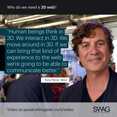 Human beings think in 3D. We interact in 3D. We move around in 3D. If we can bring that kind of experience to the web we're going to be able to communicate better. (SWAG - Speak With A Geek) Tags: 3d technology tech quote meme swag threedimensional 3dweb speakwithageek autodeskforgedevcon 3dwebfest