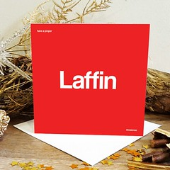 laffin christmas card (rethinkthingsltd) Tags: birthday christmas boss baby home kitchen up liverpool ma design tshirt parry livingroom made card sound mug greetings decor coaster cushion greeting madeup yerma yer scouser ilsa babygrow eeee laffin chocka jarg typograhic arlarse rethinkthings geggin gegginin