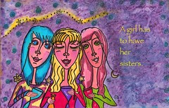 A Girl Needs Her Sisters 1 (dawn collins art) Tags: mixedmediaart hippiechicks happyart artsygirls artandtext dawncollinsart porterfieldsfineartlicensing