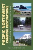 Pacific Northwest Camping Destinations: RV and Car Camping Destinations in Oregon, Washington, and British Columbia (Camping Destinations series) (danielmaryville) Tags: camping oregon washington pacific northwest columbia series british destinations