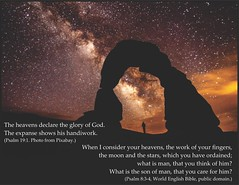 God revealed through the Milky Way (Martin LaBar) Tags: light poster stars arch galaxy pollution astronomy delicatearch revelation milkyway psalm834 psalm191