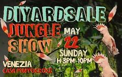 D.I.Y. Yard Sale | Jungle Show | 22.05.16