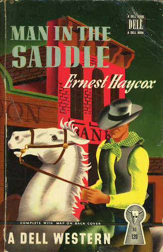 Dell Books 120 - Ernest Haycox - Man in the Saddle