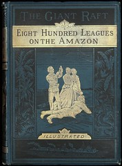 """Eight Hundred Leagues on the Amazon"" by Jules Verne. New York: Charles Scribner's Sons, 1881. First American edition (lhboudreau) Tags: book amazon books adventure raft julesverne hardcover jangada 1881 vintagebook amazonriver vintagebooks classicnovel frenchauthor scribners benett hardcovers classicfiction vintagefiction theamazon hardcoverbooks hardcoverbook charlesscribnerssons giantraft adventurestory extraordinaryvoyages victoriannovel adventurenovel fictionnovel victorianfiction lajangada lbenett eighthundredleaguesontheamazon thegiantraft leonbenett"