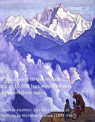 Jesus in the Himalayas. Would you recognize the same man here? www.rozabal.com (Author-The DNA of God Project) Tags: afghanistan worship cross god muslim islam religion buddhism graves creation mohammed bible astronomy safiya christianity generations hindu prophet himalayas fatima crucifixion excalibur muhammad jesuschrist kingarthur resurrection emc2 mothermary magdalene emptytomb ahmadiyya haplo tombofjesus swordinstone shias kashmirindia losttomb kinanah rozabal suzanneolsson dnaofgod yuzasaph