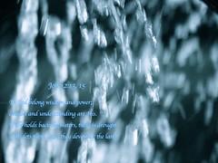Job 12:13,15 (Sapphire Dream Photography) Tags: life blue inspiration love church water rain religious truth power christ god religion jesus 15 christian job waterdroplets religions scripture christians gospel bibles testimony 43 scriptures verse verses 1213 holyspirit testament bibleverse godsword testimonies holyinspiration job121315