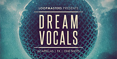 Dream Vocals (Loopmasters) Tags: house drums techno samples vocals dubstep techhouse royaltyfree deephouse loopmasters