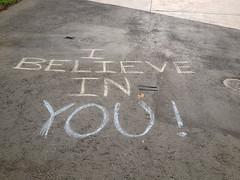 I believe in you!