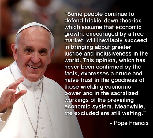 Pope Francis on Trickle Down Economic theory