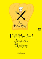 la petite chef - Full Hundred Jamaican Recipes (wingbackbooks) Tags: new york people food london cooking st kids manchester restaurant book cookbook los utd san francisco ibook jay angeles cook books housewives virgin international american ingredients indie trinidad barbados childrens caribbean how bermuda recipes jamaican yankees simpson barts nook publisher lear bestselling wingback youn nobo ebooks kindle smashwords ecookbook