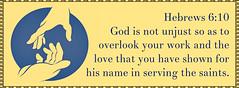 Hebrews 6:10 (joshtinpowers) Tags: bible scripture hebrews