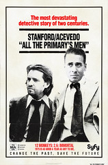 All The Primary's Men (cabinboy100) Tags: art photoshop poster mashup immortal posterart 12monkeys allthepresidentsmen jamescole aaronstanford kirkacevedo s02e07 josramse