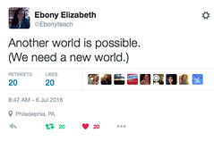 Another world is possible. (We need a new world.) (medievalpoc) Tags: world show new fiction 6 its make us is please tell live dream july can it science we story fantasy future need how another possible now happen survive 2016 medievalpoc ebonyteach