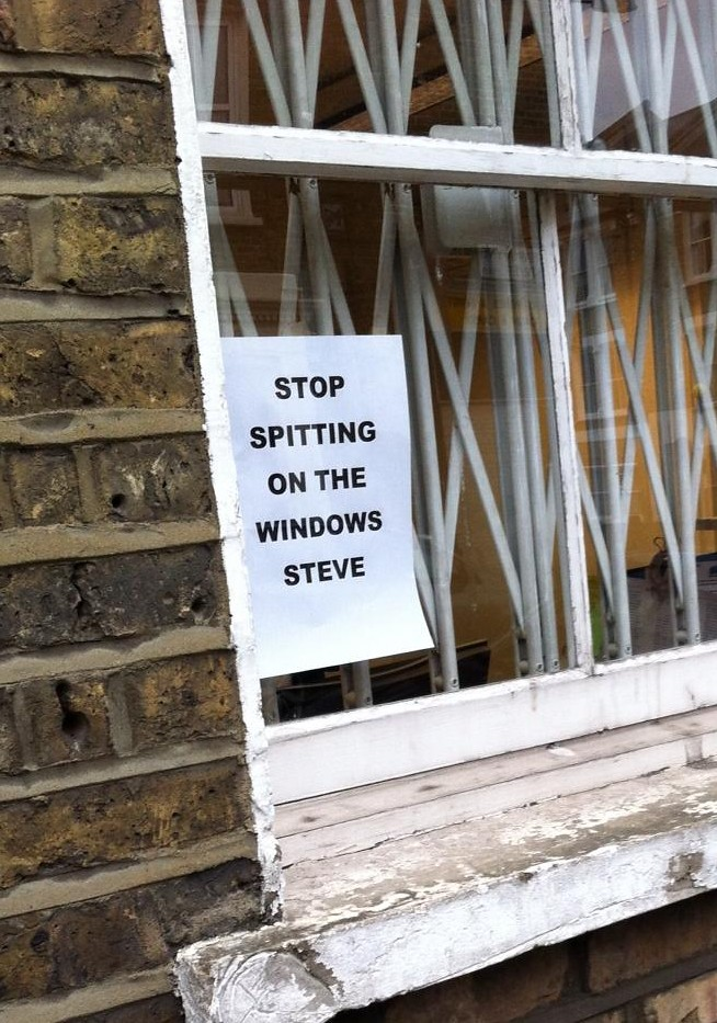 STOP SPITTING ON THE WINDOWS STEVE