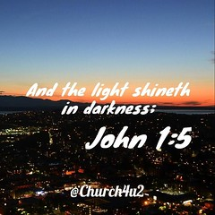 "John 1:5 ""And the light shineth in darkness;"" (@CHURCH4U2) Tags: pic bible verse"