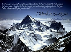 Mark 11:24-25 nlt (Bob Smerecki) Tags: life love church true rock stone easter born high truth heaven king christ god spirit brother mark father ghost religion jesus lord christian mount holy moses again olives lamb bible alive commandments messiah risen salvation abba sanctuary prayers tabernacle nations sabbath blessed redeemer almighty sins scriptures passover faithful everlasting slain forgive baptised crucified preist apostle forgiven deciples reserection strongtower 112425