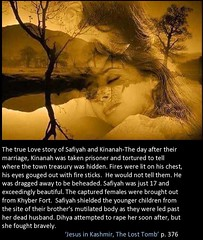 Safiyah-Kinanah-Khyber Fort -a tragic,  true love story. www.rozabal.com (Author-The DNA of God Project) Tags: afghanistan worship cross god muslim islam religion buddhism graves creation bible astronomy christianity generations hindu prophet himalayas fatima crucifixion excalibur muhammad jesuschrist kingarthur resurrection emc2 mothermary magdalene emptytomb ahmadiyya haplo tombofjesus swordinstone shias kashmirindia losttomb rozabal safiyakinanah suzanneolsson dnaofgod yuzasaph