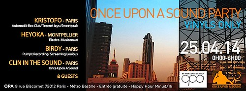 "Flyer 25/04/2014 ""Once Upon A Sound Party"" @ OPA (Paris) <a style=""margin-left:10px; font-size:0.8em;"" href=""http://www.flickr.com/photos/110110699@N03/16331947847/"" target=""_blank"">@flickr</a>"