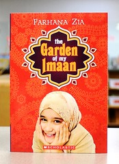The Garden of My Imaan (Vernon Barford School Library) Tags: new family school fiction religious reading book high library libraries indian muslim islam religion families reads books east read paperback cover american junior americans farhana novel covers bookcover practice muslims middle zia custom vernon recent bookcovers practices paperbacks customs novels fictional tolerant tolerate familylife eastindian barford selfacceptance softcover toleration vernonbarford softcovers eastindians eastindianamericans 9780545688222 eastindianamerican