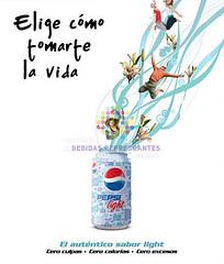"""Pepsi light. """"Elige cómo tomarte la vida"""""""