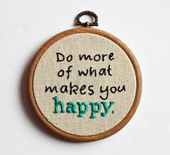 Hand embroidery inspirational quote hoop art (Pixiecraft Handmade) Tags: uk green art hoop happy typography do hand you quote embroidery text more what makes etsy folksy pixiecraft