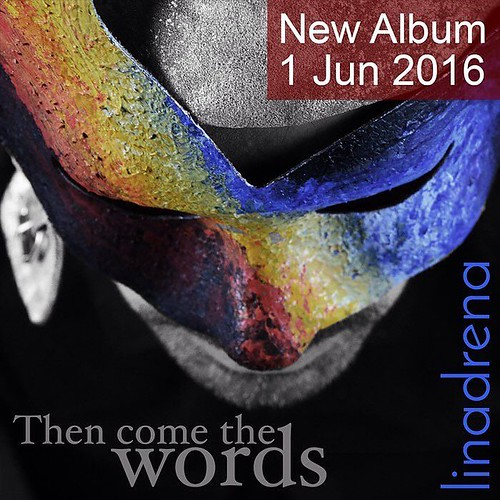 "The new album ""Then Come the Words"" will be released on 1 June 2016 #music #newAlbum #rock #linadrena • <a style=""font-size:0.8em;"" href=""http://www.flickr.com/photos/109300808@N06/26750468670/"" target=""_blank"">View on Flickr</a>"